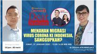 Live Streaming Dear Netizen: Menahan Migrasi Virus Corona ke Indonesia, Sanggupkah? (Abdillah)