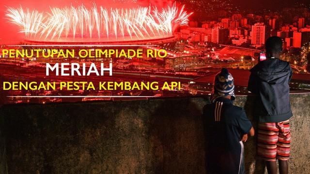 Olimpiade Rio 2016 resmi ditutup dengan dimeriahkan oleh pesta kembang api di Stadion Maracana, Rio de Janeiro, Brasil pada Minggu (21/8/2016).