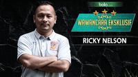 Wawancara Eksklusif Ricky Nelson (Bola.com/GRAFIS: Adreanus Titus /FOTO: Nicklas Hanoatubu)