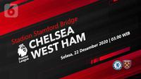 Chelsea vs West Ham United (Liputan6.com/Abdillah)