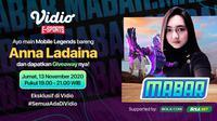 Main Bareng Mobile Legends bersama Anna Ladaina, Jumat (13/11/2020) pukul 19.00 WIB dapat disaksikan melalui platform streaming Vidio, laman Bola.com, dan Bola.net. (Sumber: Vidio)