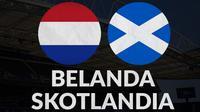 Uji Coba - Belanda Vs Skotlandia (Bola.com/Adreanus Titus)