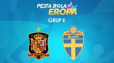 Pertandingan Grup E Euro 2020 (Euro 2021): Spanyol Vs Swedia. (Bola.com/Dody Iryawan)