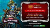 Link Live Streaming Vidio Community Cup Season 12 PUBGM Series 12, Senin 30 Agustus 2021. (Sumber : dok. vidio.com)