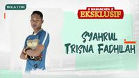 Wawancara Eksklusif - Syahrul Trisna Fadhilah (Bola.com/Adreanus Titus)