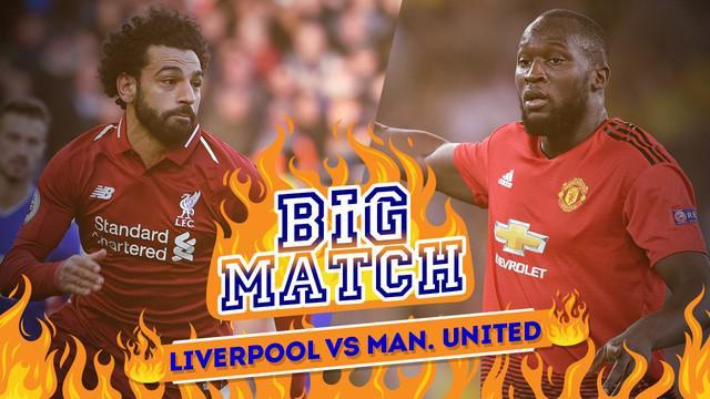 Berita video Big Match yang membahas jelang pertandingan antara Liverpool menghadapi Manchester United akhir pekan ini.