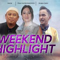 HL Weekend Highlight Opick, Dian Sastrowardoyo, Ruben Onsu