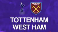 Liga Inggris: Tottenham Hotspur vs West Ham United. (Bola.com/Dody Iryawan)