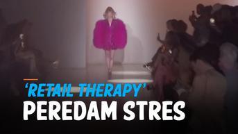 VIDEO: Keinginan 'Retail Therapy' saat Pandemi Mengangkat Industri Fesyen
