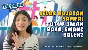 VIDEO: Trending Nih! Gelar Hajatan sampai Tutup Jalan Raya, Emang Boleh?