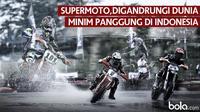 Supermoto, Digandrungi Dunia Minim Panggung di Indonesia (Bola.com/Adreanus Titus)