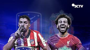 Prediksi Liga Champions Atletico Madrid vs Liverpool di SCTV: Hujan Gol di Metropolitano?