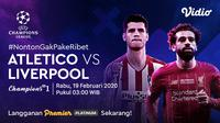 Saksikan Live Streaming Liga Champions: Atletico Madrid VS Liverpool Hanya di Vidio! sumberfoto: Vidio