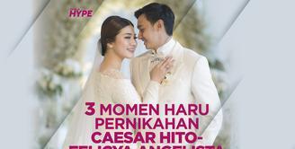 Seperti apa momen haru di pernikahan Caesar Hito dan Felicya Angelista? Yuk, kita cek video di atas!
