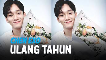 VIDEO: Chen EXO Ulang Tahun, Banjir Ucapan Selamat dari EXO-L