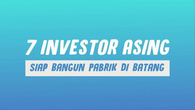 Presiden Joko Widodo menyebut 7 investor asing dipastikan akan membangun pabrik di Kawasan Industri Terpadu Batang, Jawa Tengah.