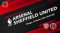Arsenal vs Sheffield United (Liputan6.com/Abdillah)
