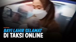 VIDEO: Driver Taksi Online Rekam Momen Wanita Melahirkan di Mobilnya