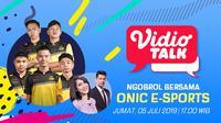 Vidio Talk Bersama Onic E-Sports