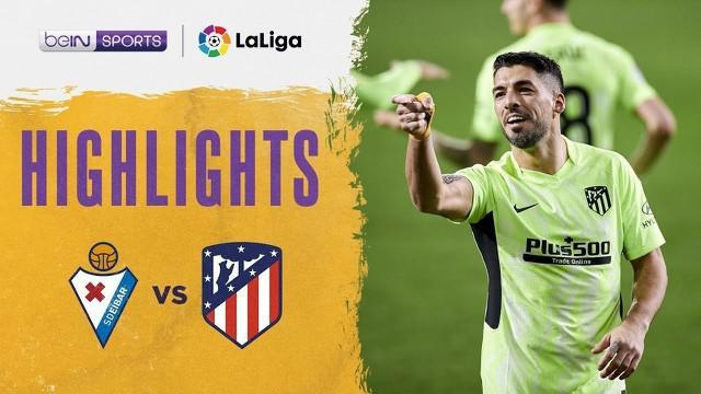 Berita Video Highlights Liga Spanyol, Dua Gol Luis Suarez Bawa Atletico Madrid Menang Lawan Eibar (22/1/2021)
