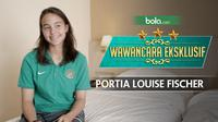 Wawancara Eksklusif Portia Louise Fischer (Bola.com/Adreanus Titus)