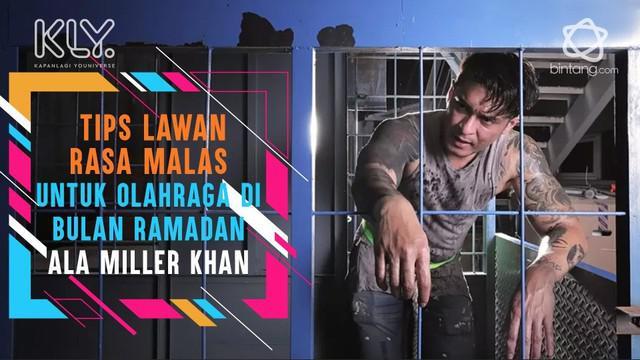 Olahraga Miller Khan saat berpuasa di Bulan Ramadan.