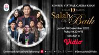 "Konser virtual Cakra Khan ""Kisah 10 Tahun Salah tapi Baik"", Jumat (18/12/2020) pukul 19.30 WIB dapat disaksikan melalui platform streaming Vidio. (Dok. Vidio)"