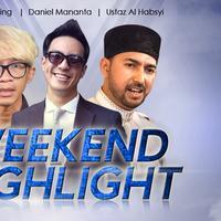 HL Weekend Highlight Aming, Daniel Mananta, Ustaz Al Habsyi