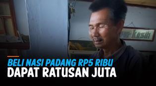 VIDEO: Bapak ini dapat Rp108 Juta dari Beli Nasi Padang Rp5 Ribu