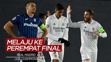 Berita Video Highlights Liga Champions, Bungkam Atalanta, Real Madrid Melaju ke Perempat Final