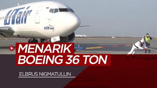 Berita video aksi pria terkuat Rusia, Elbrus Nigmatullin dengan menarik pesawat Boeing seberat 36 ton