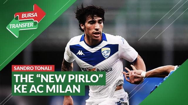 Berita Video Bursa Transfer: AC Milan Datangkan Sandro Tonali, The New Andrea Pirlo