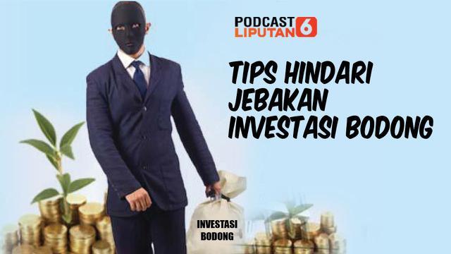 Podcast Bisnis Tips Hindari Jebakan Investasi Bodong Bisnis