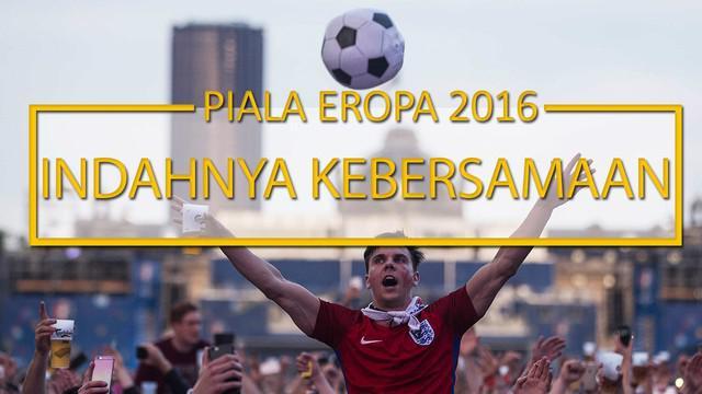 Rangkuman liputan jurnalis Bola.com mengenai indahnya kebersamaan  di Piala Eropa 2016 lalu.