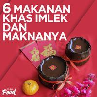6 Makanan Khas Imlek Beserta Maknanya