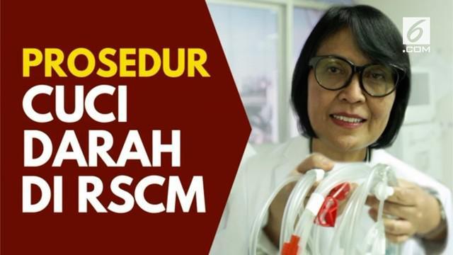 Bagaimana sebenarnya prosedur cuci darah di Rumah Sakit Cipto Mangunkusumo (RSCM)? Berikut penjelasan Dokter Spesialis Penyakit Dalam RSCM.