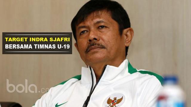 Ini dia target yang dibebankan PSSI kepada Indra Sjafri sebagai pelatih Timnas Indonesia U-19.