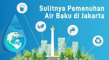 Jakarta punya tantangan untuk pemenuhan kebutuhan air baku. Yakni membawa air ke tempat yang membutuhkan. Hal tersebut membutuhkan perencanaan dan pendanaan.