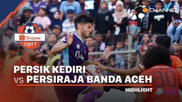 Berita Video Highlights Shopee Liga 1 2020, Persik Kediri Vs Persiraja Banda Aceh