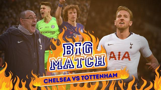 Berita video Big Match yang akan mempertemukan Chelsea dengan Tottenham dalam lanjutan Premier League pekan ke-28.