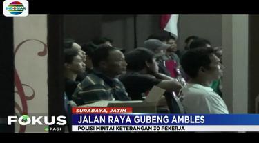 Mereka dimintai keterangan sebagai saksi menyusul amblesnya Jalan Raya Gubeng, Surabaya, Jawa Timur, sedalam 20 meter dan panjang 100 meter.