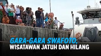 VIDEO: Mau Swafoto di Dermaga, Wisatawan Jatuh dan Hilang