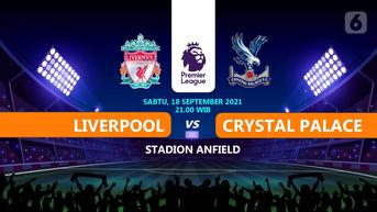 Prediksi Liga Inggris Liverpool vs Crystal Palace: Rekor Milik Tuan Rumah