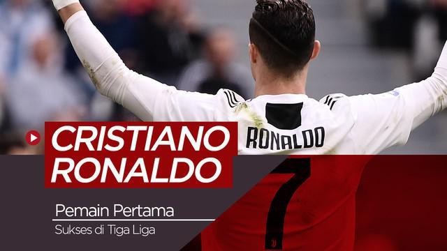 Berita video Cristiano Ronaldo, pemain pertama yang sukses di tiga liga top eropa