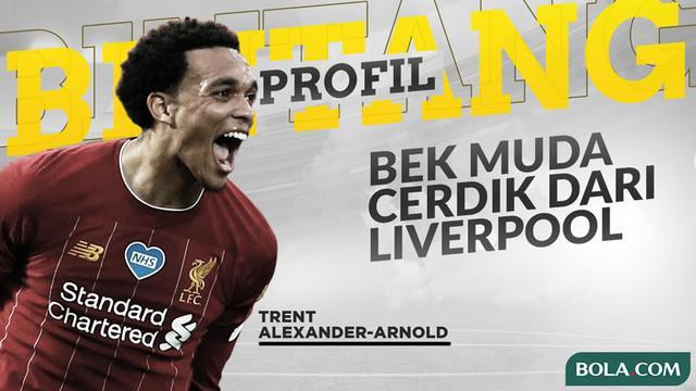 Berita video Time Out Profil Bintang kali ini tentang bek muda cerdik dari Liverpool, Trent Alexander-Arnold.