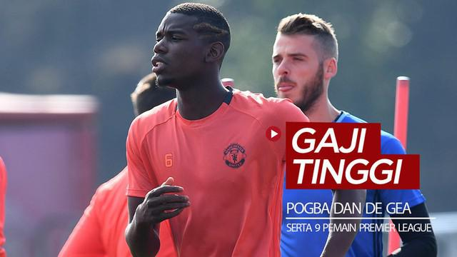 Berita video 11 pemain Premier League dengan gaji tinggi, termasuk David de Gea dan Paul Pogba.
