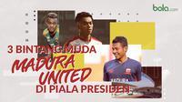 Tiga Bintang Muda Madura United di Piala Presiden. (Bola.com/Dody Iryawan)
