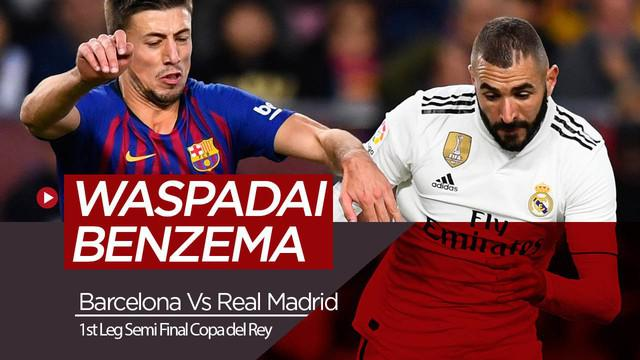 Berita Video Barcelona Vs Real Madrid, Kembali Tajamnya Benzema