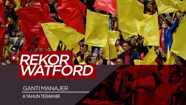 Berita video Watford memiliki rekor menarik dalam hal pergantian manajer selama 8 tahun terakhir.