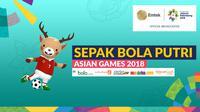 Sepak Bola Putri Asian Games 2018 (Bola.com/Adreanus Titus)